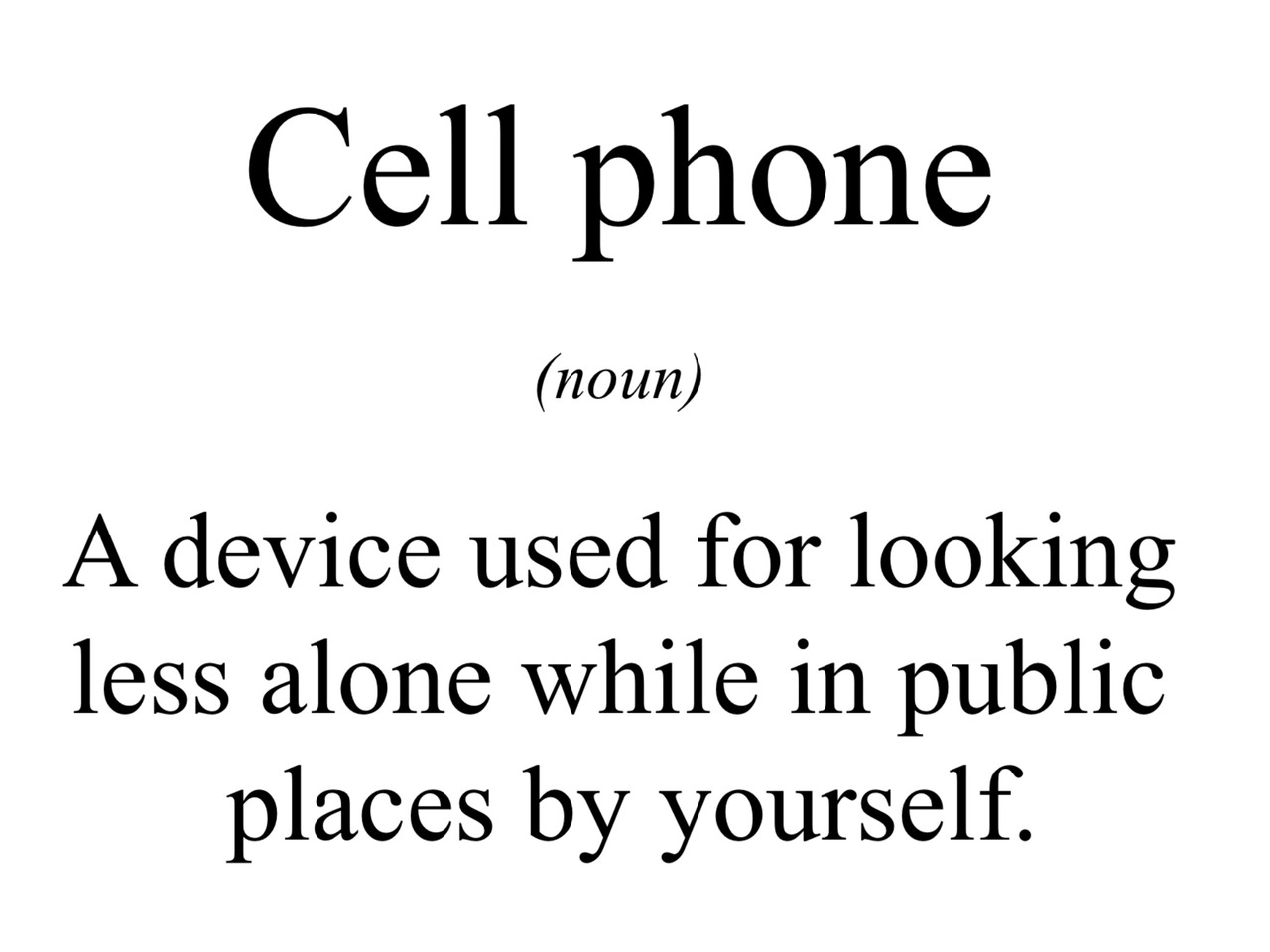 Cell Phone Quotes Funny Mobile Phone Quote  Inspiring Quotes And Words In Life