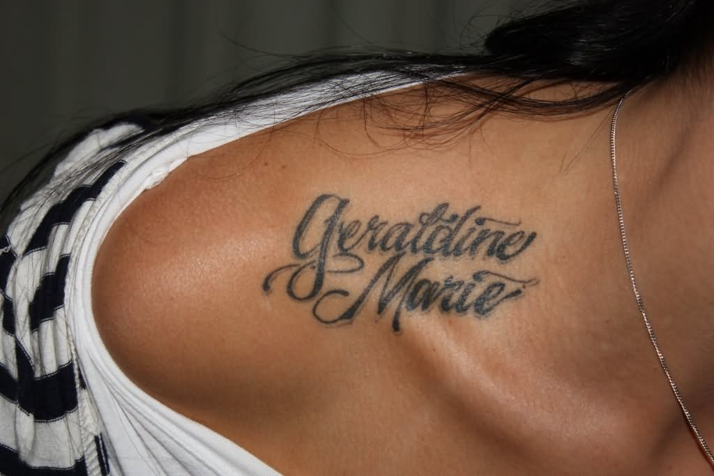 Geraldine Marie Name Tattoo On Right Upper Shoulder