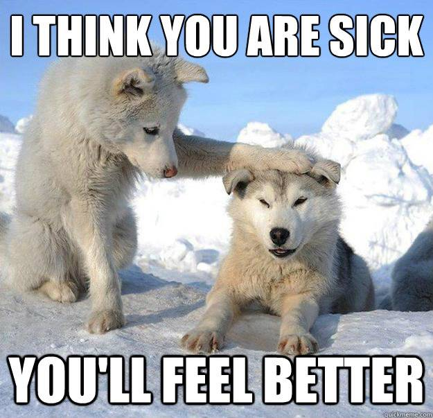 Funny Memes When You Re Sick : Most funniest memes about being sick images and pictures