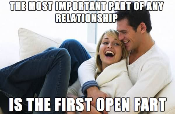 ... Any Relationship Is The First Open Fart Funny Relationship Meme Photo