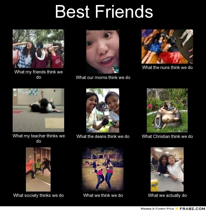 Funny Memes For Bffs : Most funny best friends meme pictures and images