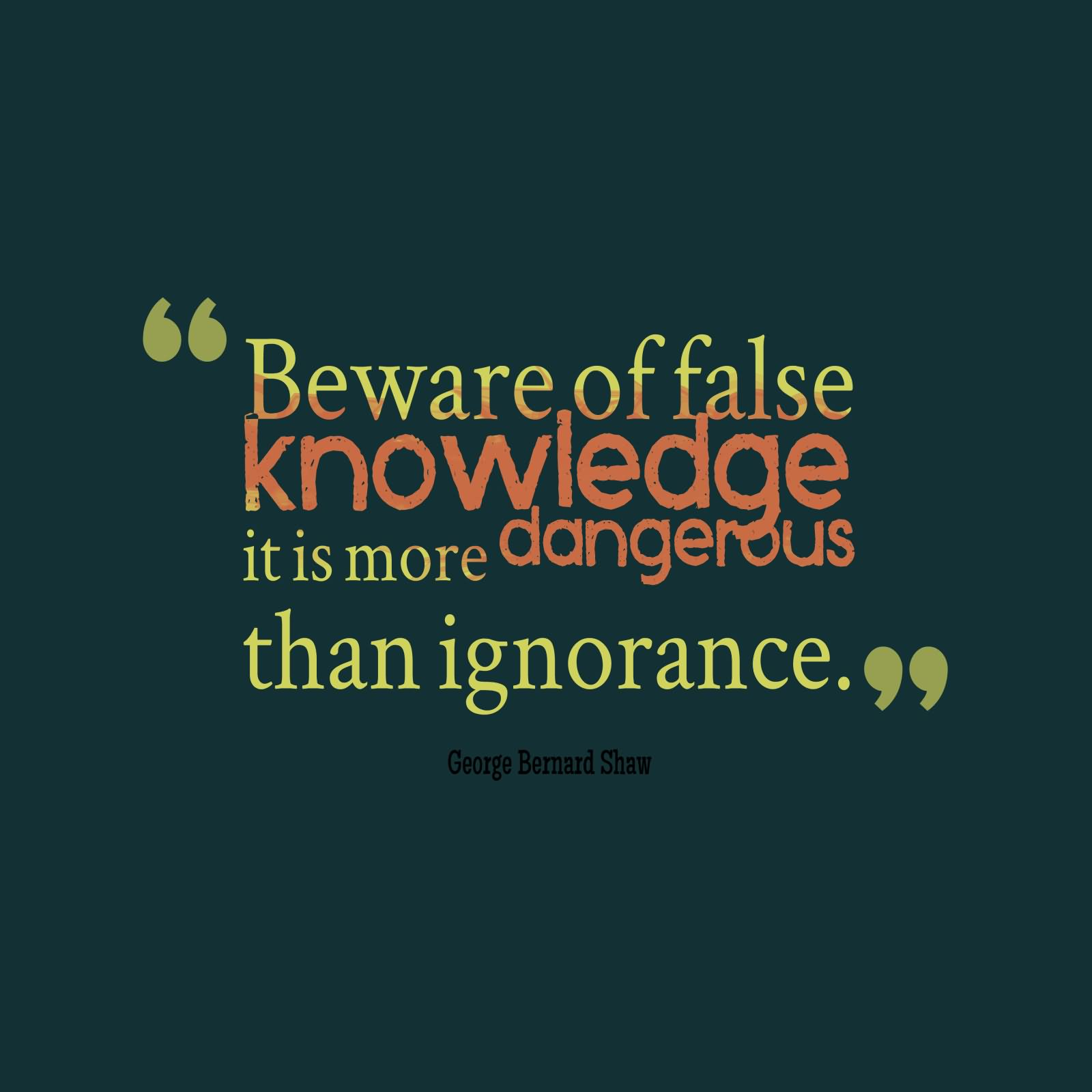 dangers of knowledge The dangers of a little knowledge dr schwartz's weblog by allan schwartz, lcsw, phd allan schwartz, lcsw, phd was in private practice for more than thirty years.
