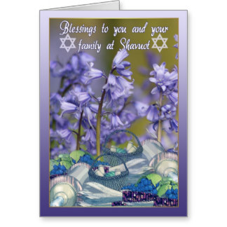 Blessings To You And Your Family At Shavuot Greeting Card