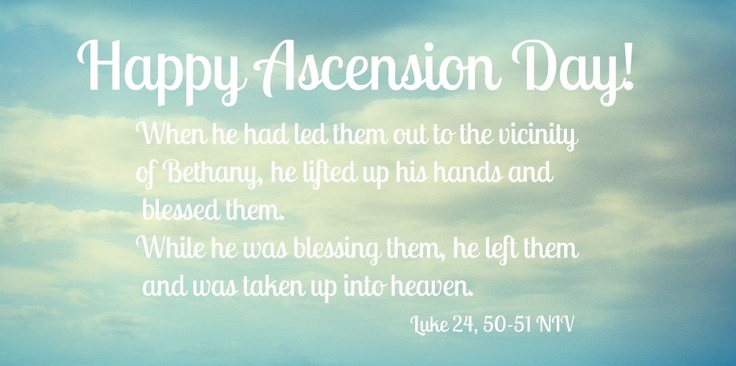 www.askideas.com/media/52/Happy-Ascension-Day-When-He-Had-Led-Them-Out-To-The-Vicinity-Of-Bethany.jpg