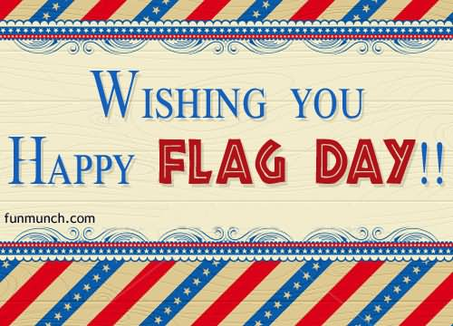 Wishing You Happy Flag Day 2016