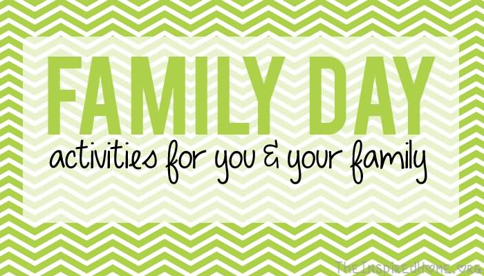 Family Day Activities For You & Your Family