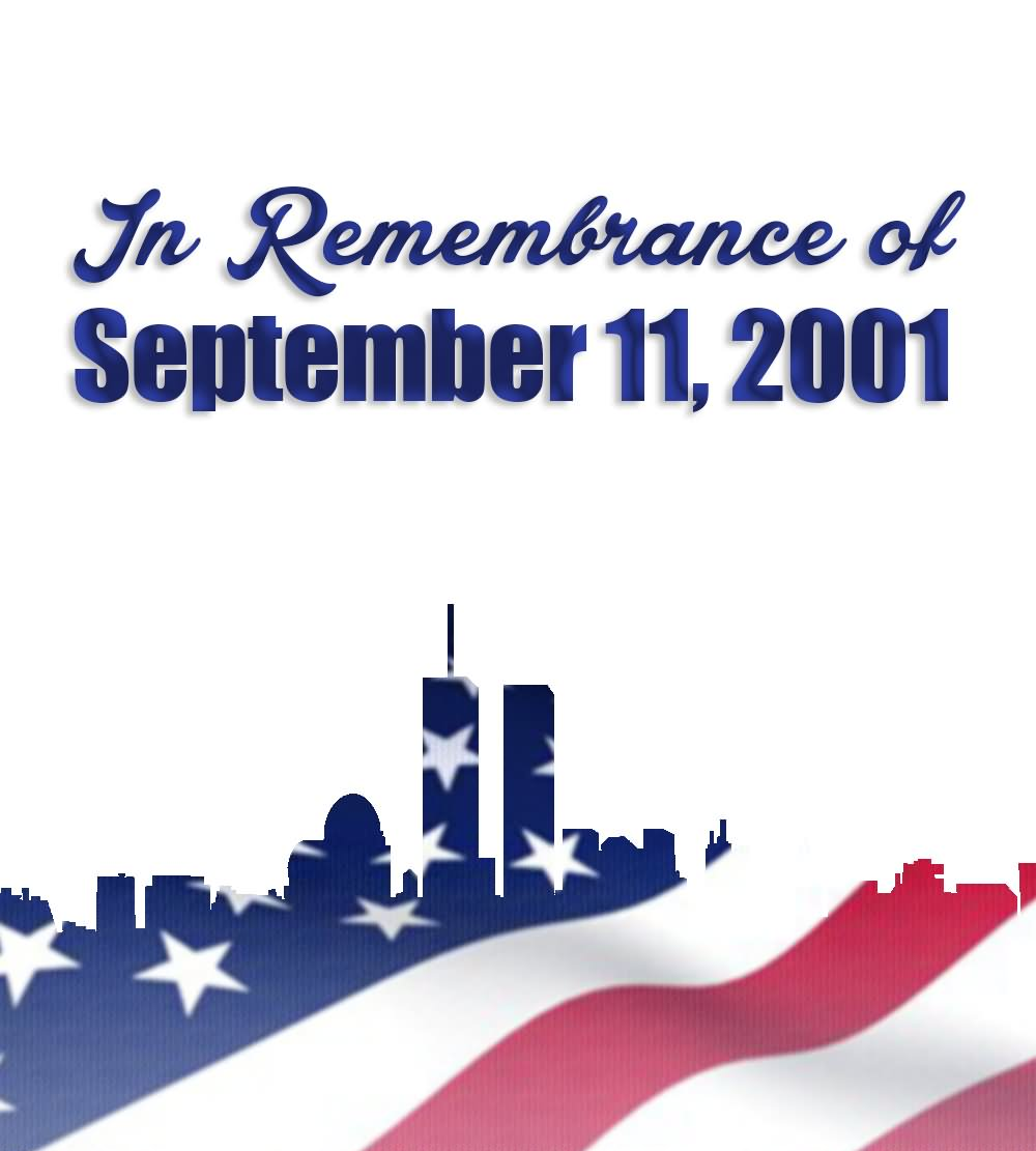 In Remembrance Of September 11, 2001 Patriot Day