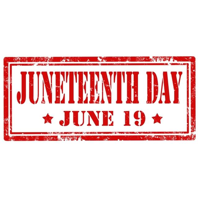 30 Wonderful Juneteenth Wishes With Images And Pictures