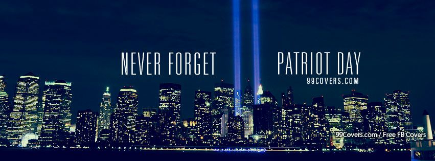 Never Forget Patriot Day Facebook Cover Picture