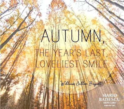 Autumn The Yearu0027s Last, Loveliest Smile Happy First Day Of Fall