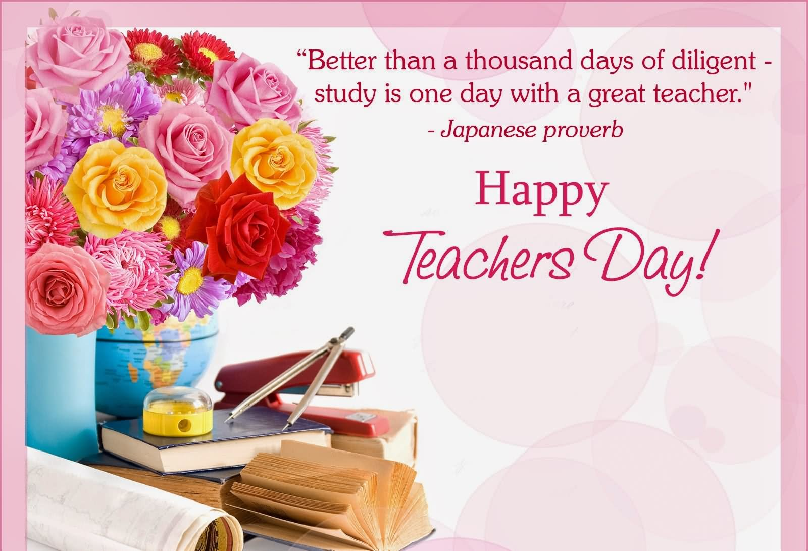50 beautiful teachers day greeting card pictures and images better than a thousand days of diligent study is one day with a great teacher happy kristyandbryce Image collections