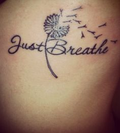 37+ Awesome Breathe Tattoos