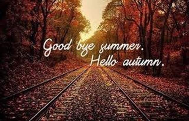 Good Bye Summer Hello Autumn