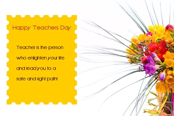 50 beautiful teachers day greeting card pictures and images happy teachers day teacher is the person who enlighten your life and lead you to a m4hsunfo Image collections