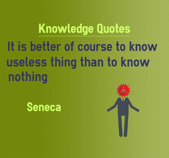 It Is Better Of Course To Know Useless Things Than To Know Nothing