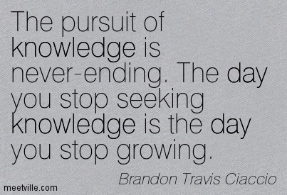 The Pursuit Of Knowledge Is Never Ending The Day You Stop Seeking