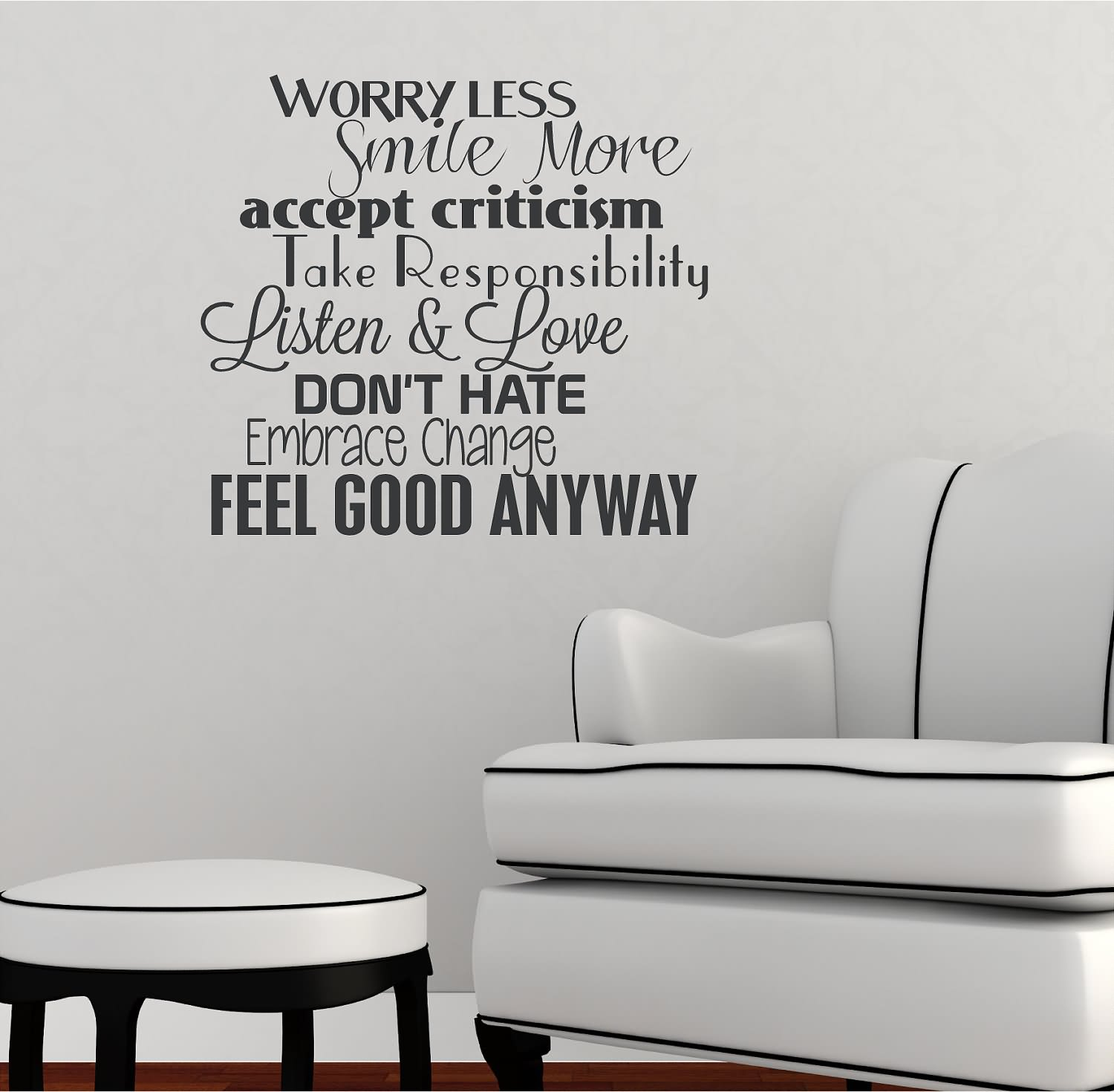 Worry Less Smile More Accept Criticism Take Responsibility