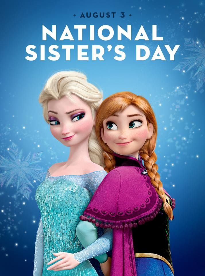 august 3 national sister s day anna frozen and elsa anna disney