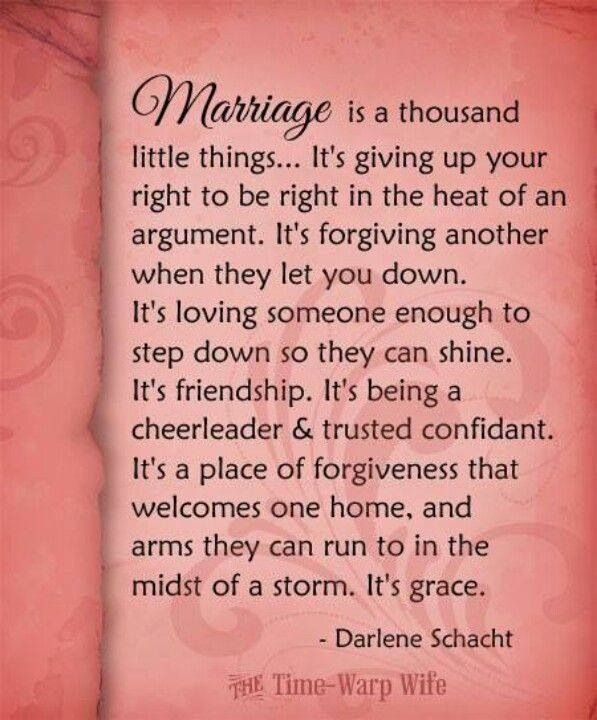 Marriage is a thousand little things…It\'s giving up on your right ...