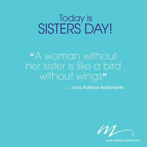 Sisterhood Quotes: 62 Happy Sisters' Day 2016 Greeting Pictures And Images