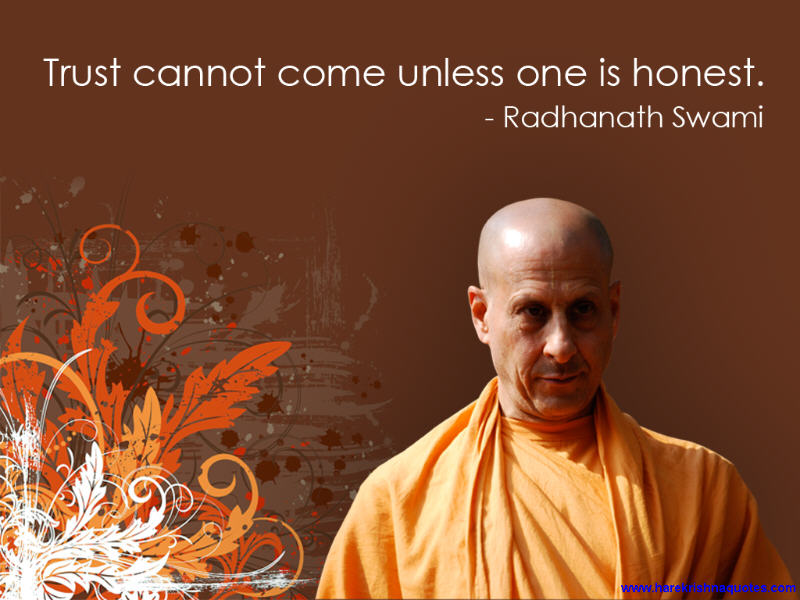 Trust Cannot Come Unless One Is Honest.