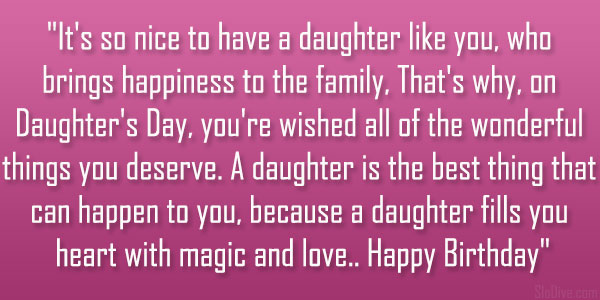 Itu0027s So Nice To Have A Daughter Like You, Who Brings Happiness To The  Family, Thatu0027s Why, On Daughteru0027s Day, Youu0027re Wished All Of The Wonderful  Things You ...