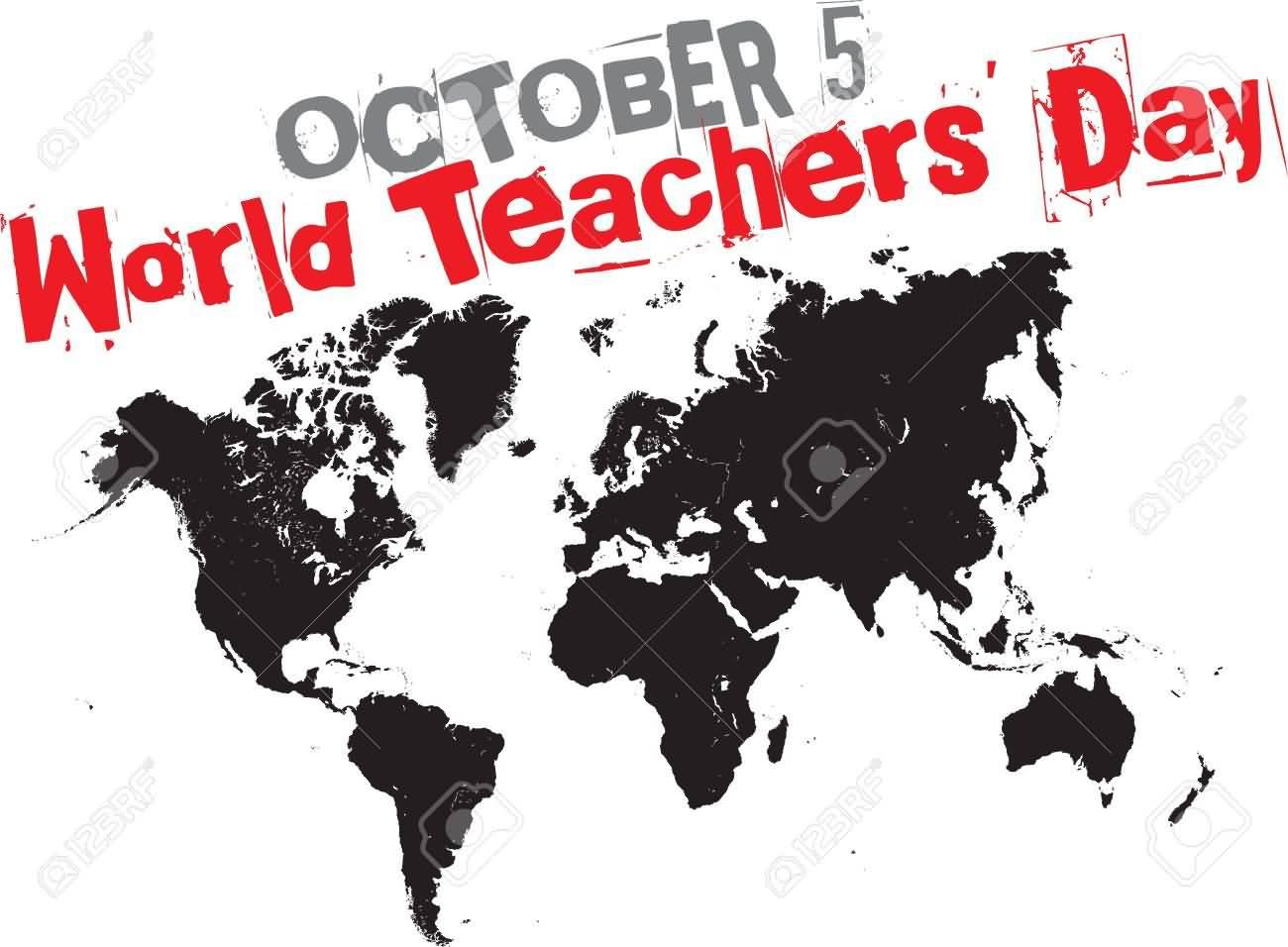 October 5 - Teachers Day, a worldwide holiday