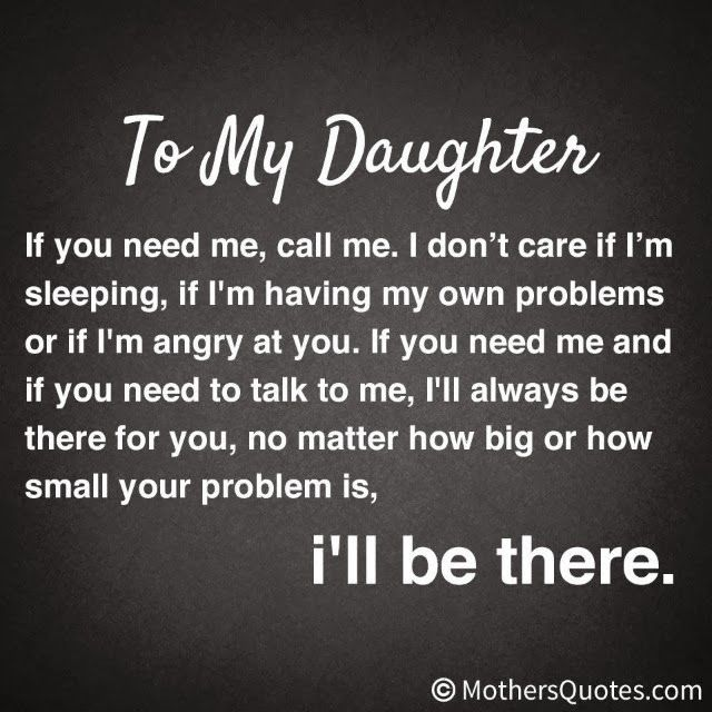 To My Daughter If You Need Me Call Me I Dont Care If Im