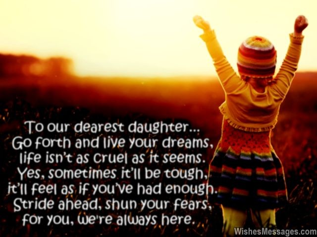 To our dearest daughter go forth and live your dreams life isnt to our dearest daughter go forth and live your dreams life isnt as cruel as it seems yes sometimes itll be tough itll feel as if youve had enough m4hsunfo
