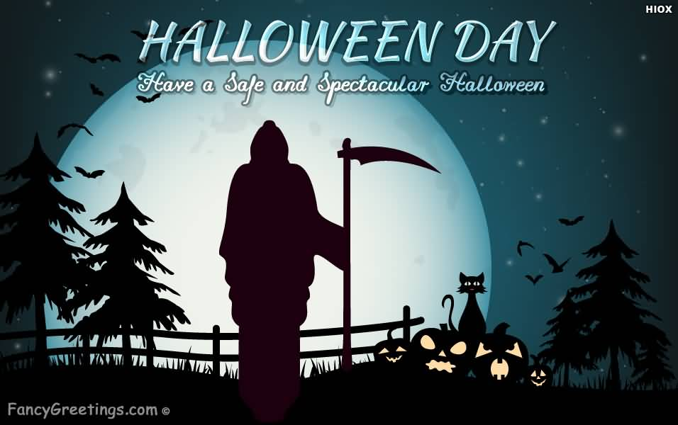 halloween day have a safe and spectacular halloween - Halloween Which Day