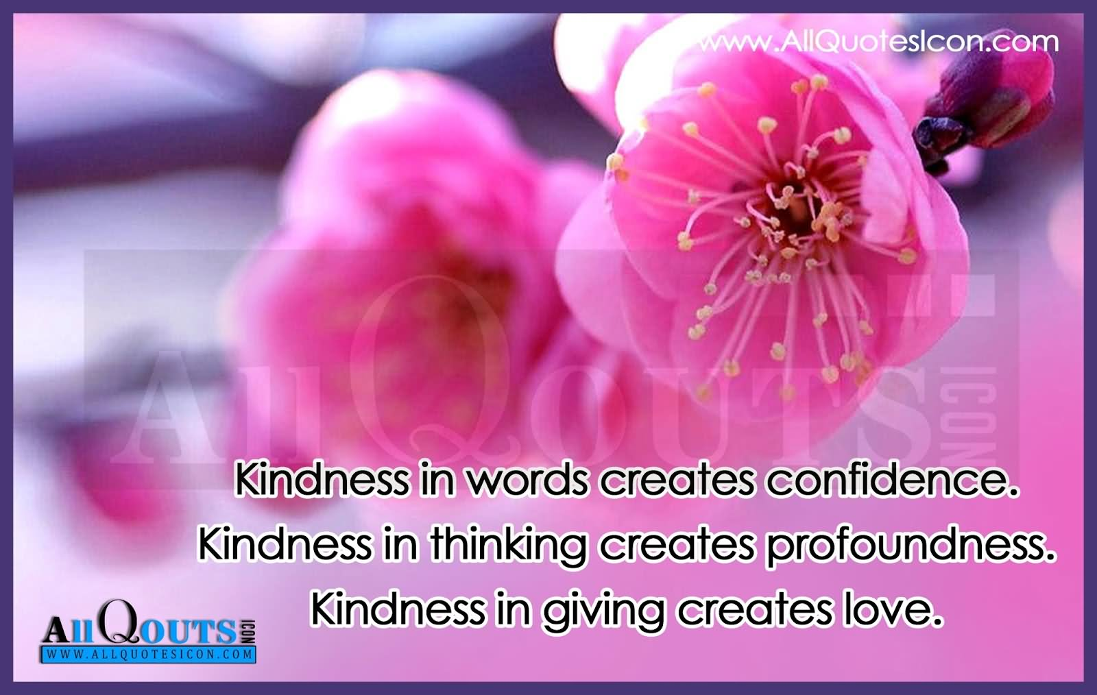 Loving Kindness Quotes Kindness In Words Creates Confidencekindness In Thinking Creates