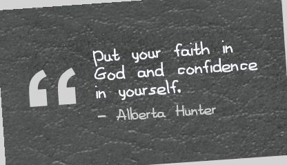 Put Your Faith In God And Confidence In Yourself
