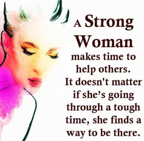 Makes woman what a strong What Makes