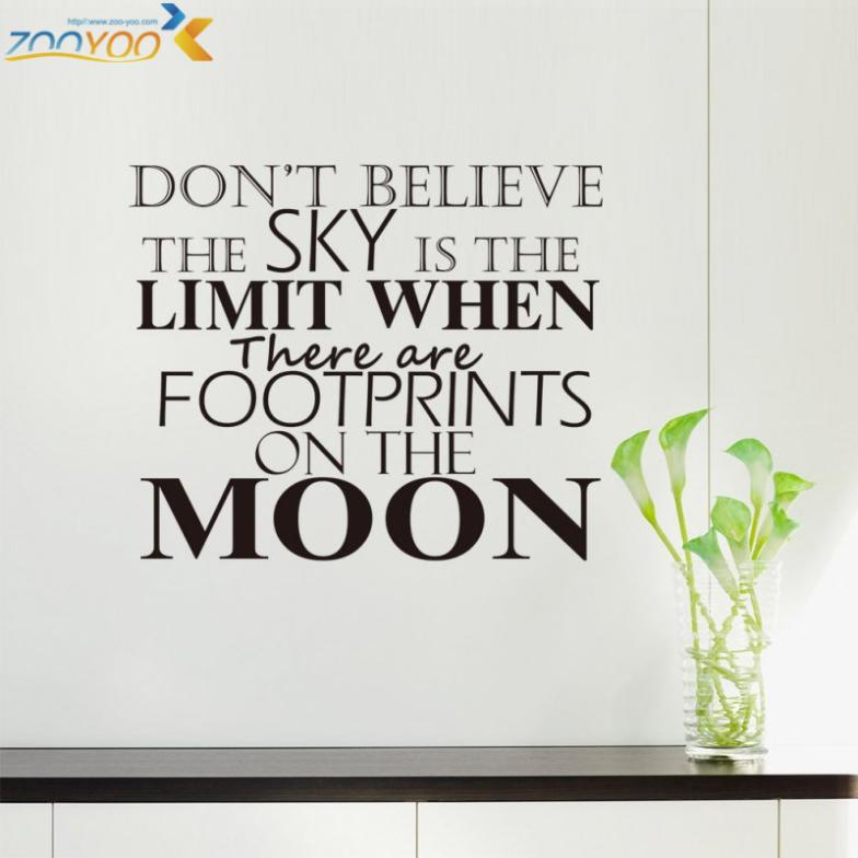 Dont tell me the skys the limit when there are footprints on the moon