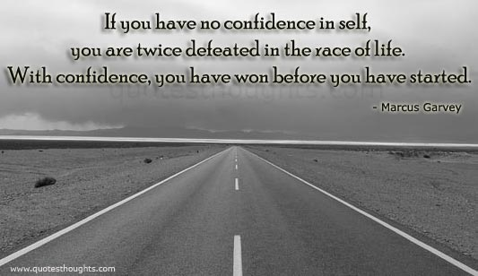 If You Have No Confidence In Self You Are Twice Defeated In The