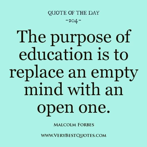 The Purpose Of Education Is To Replace An Empty Mind With