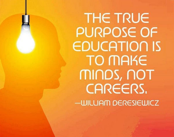 Education Quote Enchanting The True Purpose Of Education Is To Make Minds Not Careers