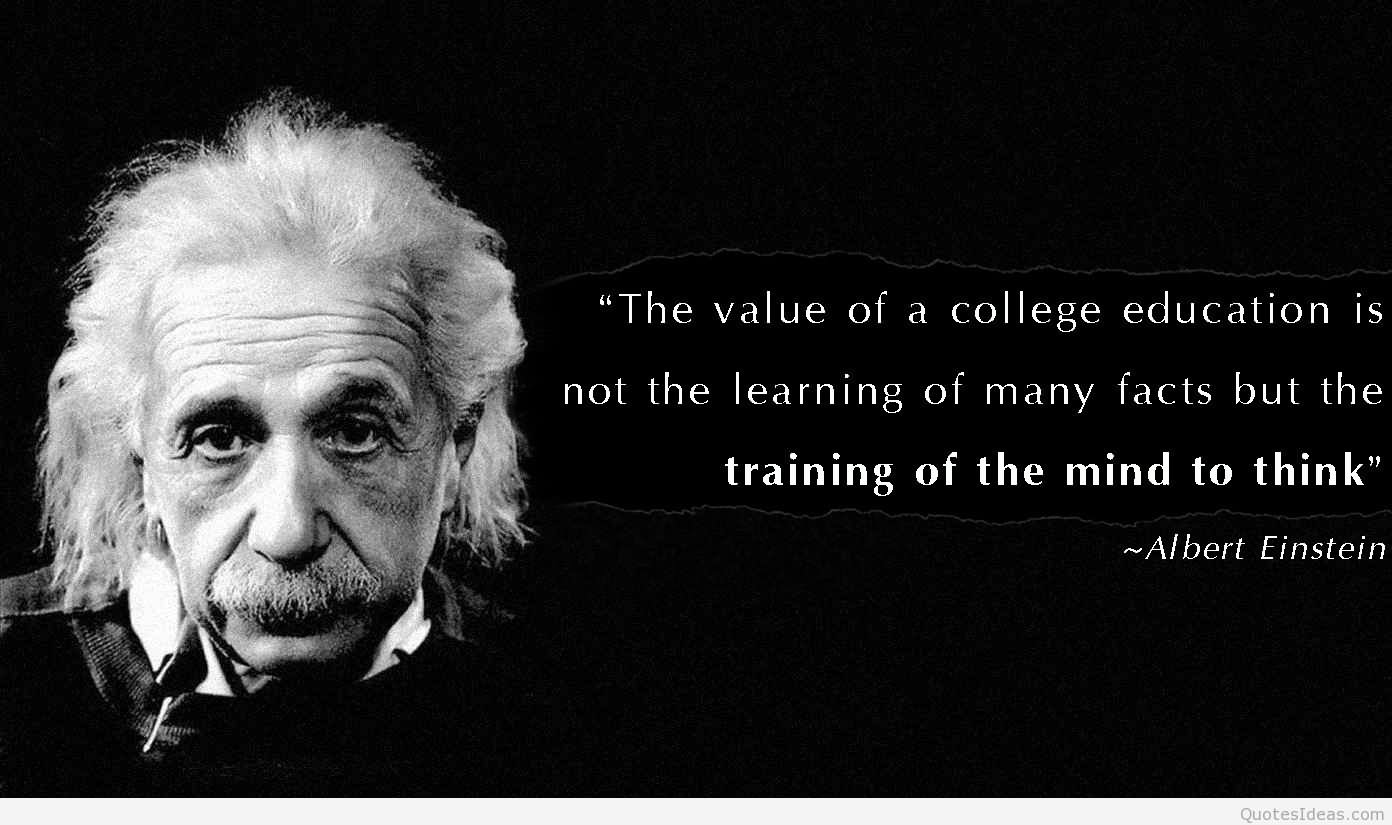 education is not the learning of facts but the training of the the value of a college education is not the learning of many facts but the training of the mind to think