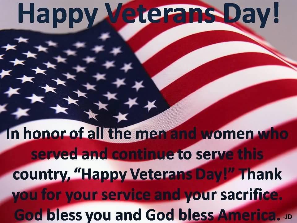 Happy Veterans Day In Honor Of All The Men And Women Who Served And Continue To Serve This Country Happy Veterans Day