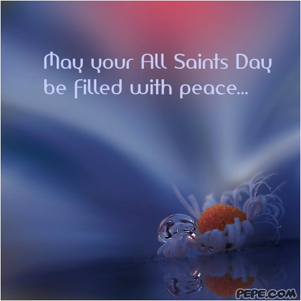 40 best all saints day wish pictures and photos may your all saints day be filled with peace wishes picture m4hsunfo