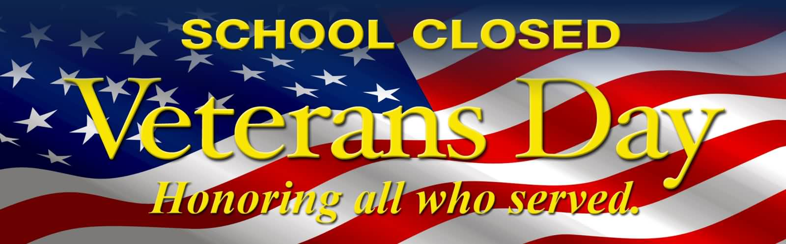 Veterans day clip art - School Closed Veterans Day Honoring All Who Served Facebook Cover Picture