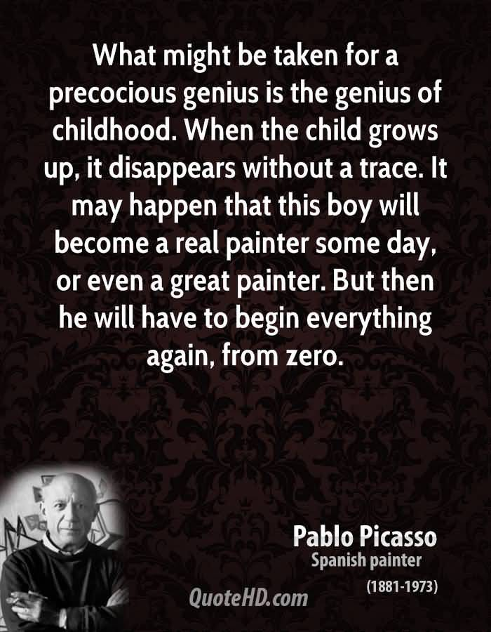 Complete What might be taken for a precocious genius is the genius ...