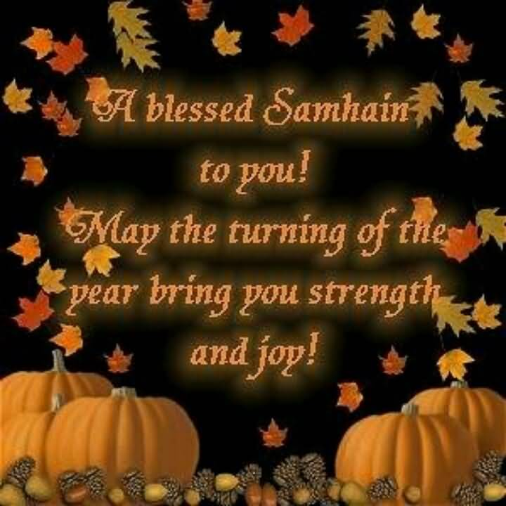 40 best samhain wishes pictures and photos a blessed samhain to you may the turning of the pear bring you strength and joy m4hsunfo