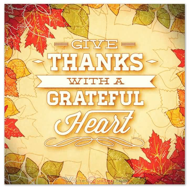 55 most beautiful thanksgiving day greeting card pictures give thanks with a grateful heart thanksgiving day greeting card m4hsunfo