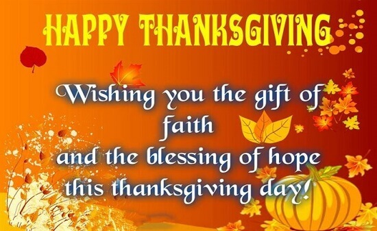 Happy Thanksgiving Wishing You The Gift Of Faith And Blessing Of Hope This Thanksgiving Day
