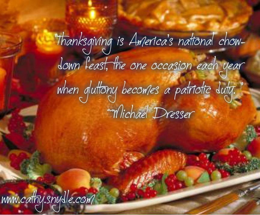 Thanksgiving Is America's National Chow Down Feast, The One Occasion Each Year When Gluttony Becomes A Patriotic Duty