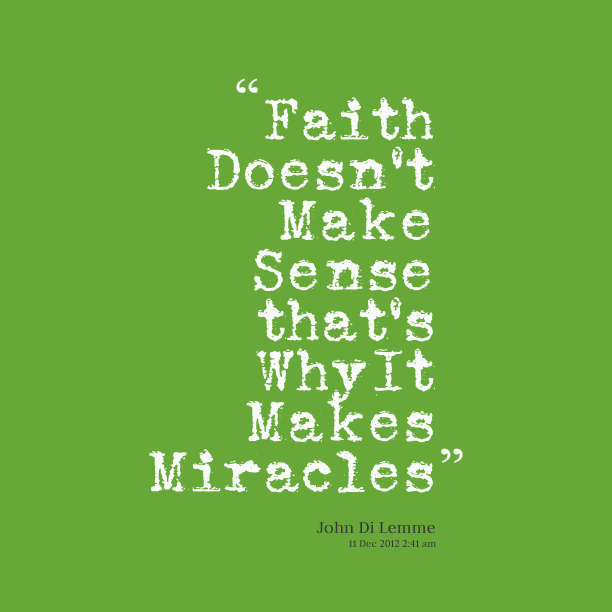 Make Sense Quotes: 56+ Faith Quotes, Sayings About Faith