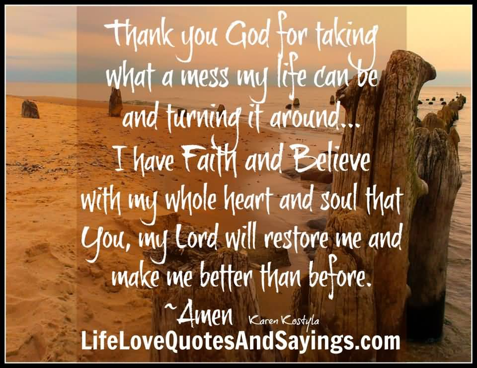 Thank you God for taking what a mess my life can be and ...