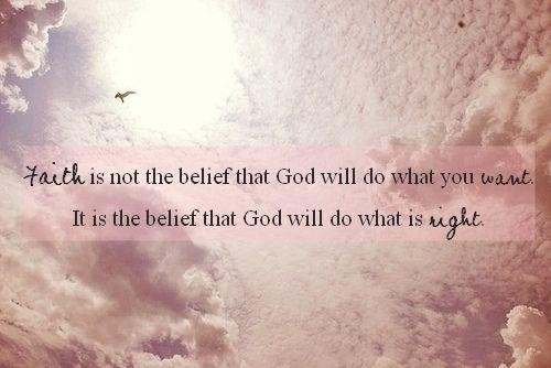 Faith In God Quotes Unique Faith Is Not The Belief That God Will Do What You Want It Is The Belief