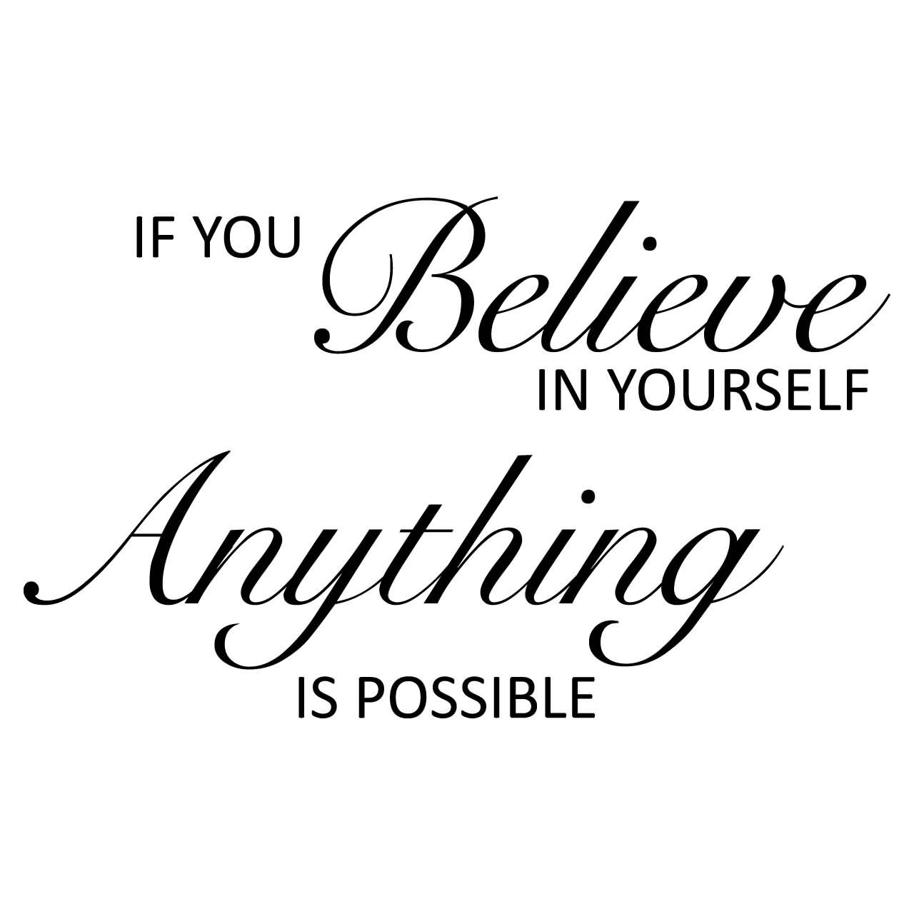 What Children Believe: If You Believe In Yourself Anything Is Possible
